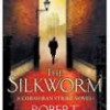 'The Silkworm' Robert Galbraith