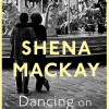 'Dancing on the Outskirts' – Shena Mackay